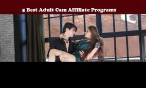 Best Adult Webcam Affiliate Programs