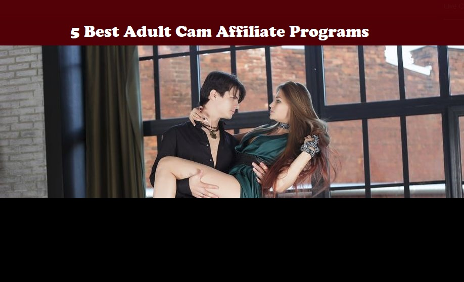 Best Adult Webcam Affiliate Programs
